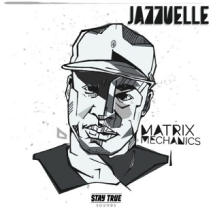Jazzuelle - Matrix Mechanics (JazzuelleMatrix Dub)